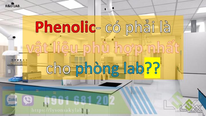 Phenolic có phải là vật liệu phù hợp cho phòng lab