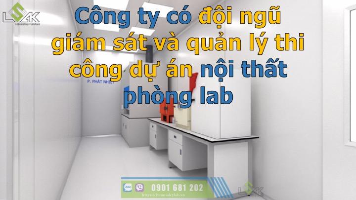Công ty có đội ngũ giám sát và quản lý thi công dự án nội thất phòng lab