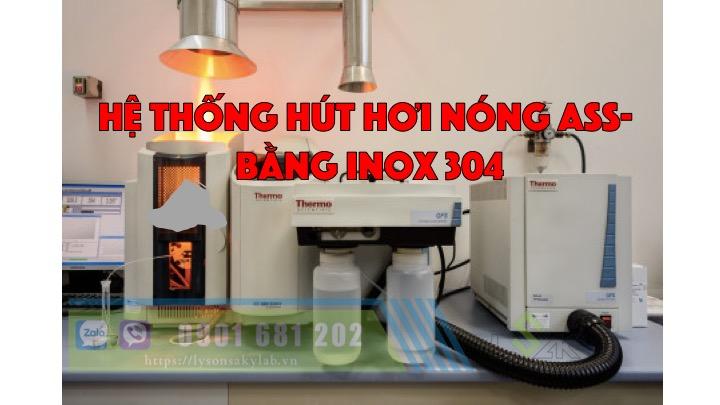 hệ thống hút hơi nóng AAS bằng inox