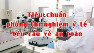 Tiêu chuẩn phòng thí nghiệm y tế - Yêu cầu về an toàn