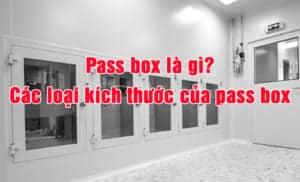 Pass box là gì? Các loại kích thước của pass box