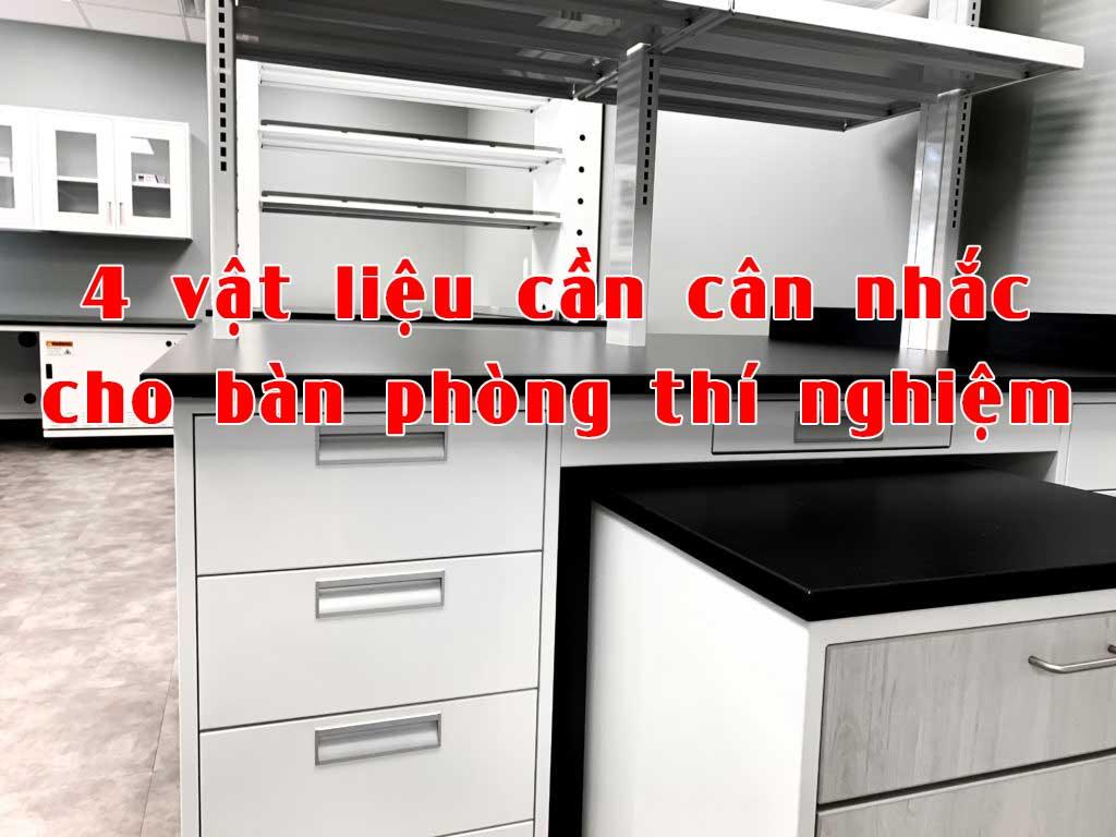 4 vật liệu cần cân nhắc cho bàn phòng thí nghiệm