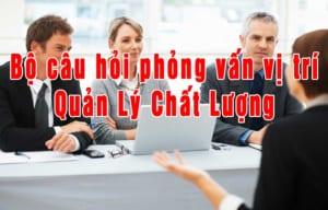 câu hỏi phỏng vấn vị trí quản lý chất lượng