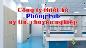 Công ty thiết kế phòng lab uy tín chuyên nghiệp