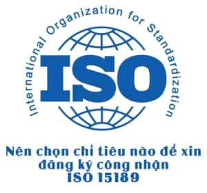 Nên chọn chỉ tiêu nào để xin đăng ký công nhận ISO 15189