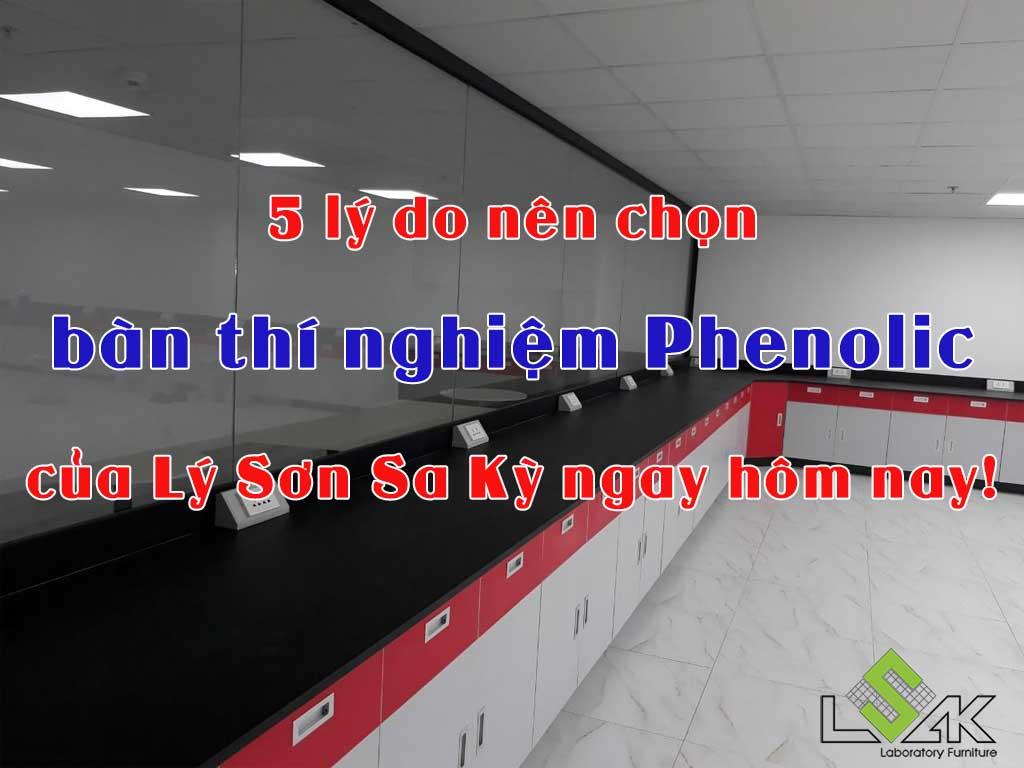 5 lý do nên chọn bàn thí nghiệm Phenolic của Lý Sơn Sa Kỳ ngay hôm nay!