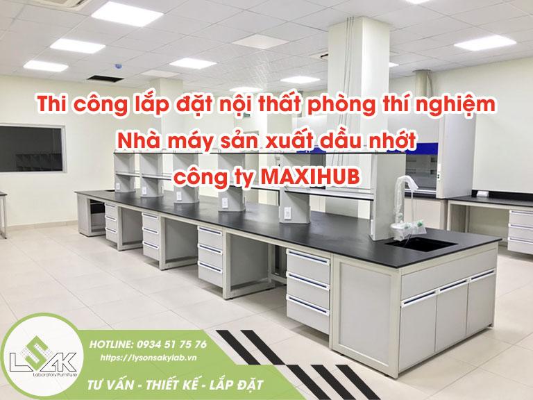 Thi công lắp đặt nội thất phòng thí nghiệm nhà máy sản xuất dầu nhớt Công ty MAXIHUB