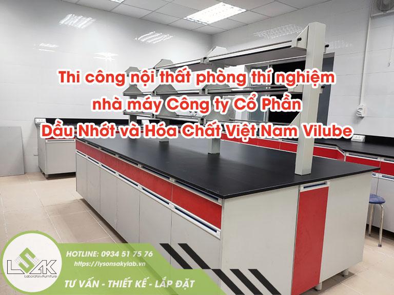 Thi công nội thất phòng thí nghiệm nhà máy công ty cổ phần dầu nhớt và hóa chất Việt Nam Vilube