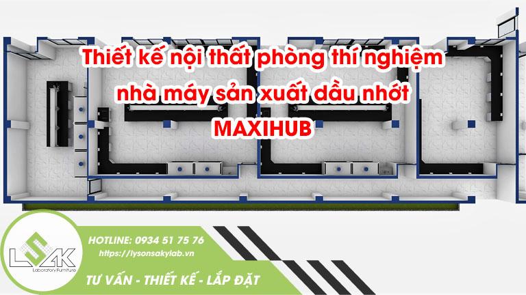 Thiết kế nội thất phòng thí nghiệm nhà máy sản xuất dầu nhớt MAXIHUB