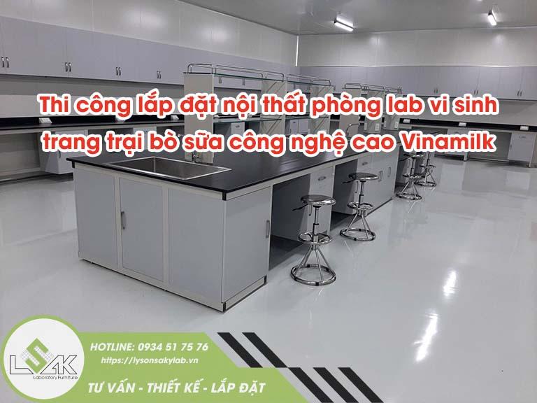 Thi công lắp đặt nội thất phòng lab vi sinh trang trại bò sữa công nghệ cao Vinamilk