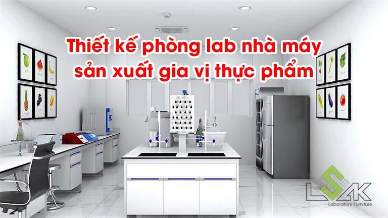 Thiết kế phòng lab nhà máy sản xuất gia vị thực phẩm