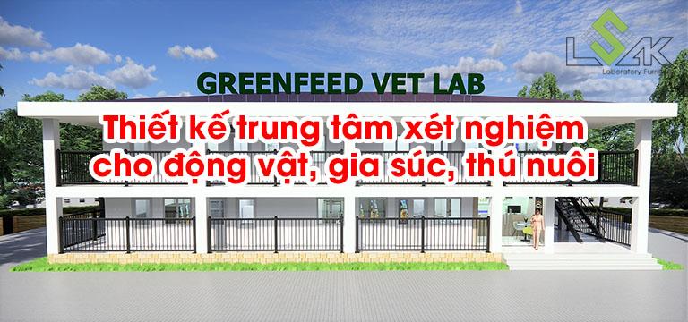 Thiết kế trung tâm xét nghiệm cho động vật, gia súc, thú nuôi