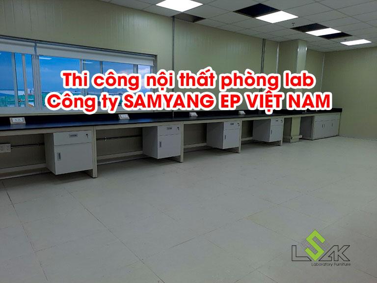Thi công nội thất phòng lab Công ty SAMYANG EP VIỆT NAM