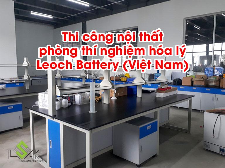 Thi công nội thất phòng thí nghiệm hóa lý Leoch Battery (Việt Nam)