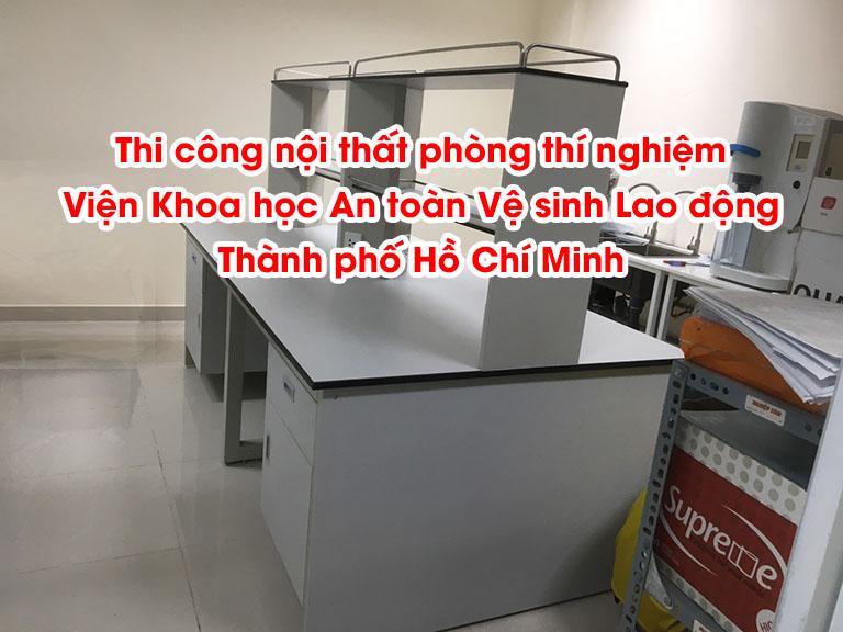 Thi công nội thất phòng thí nghiệm Viện Khoa học An toàn Vệ sinh Lao động Thành phố Hồ Chí Minh