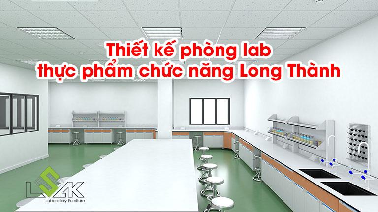 Thiết kế phòng lab thực phẩm chức năng Long Thành