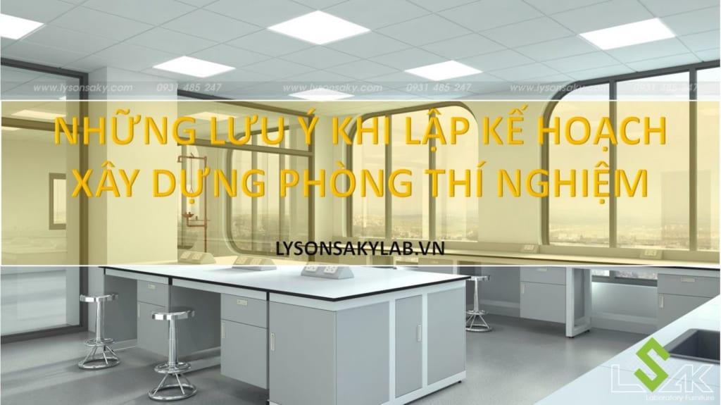 Những lưu ý khi lập kế hoạch xây dựng phòng thí nghiệm