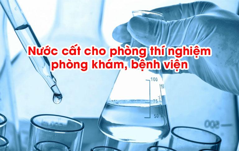 Nước cất cho phòng thí nghiệm, phòng khám, bệnh viện