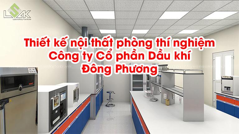 Thiết kế nội thất phòng thí nghiệm Công ty Cổ Phần Dầu Khí Đông Phương