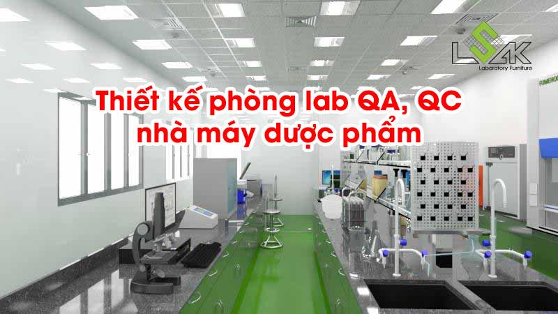 Thiết kế phòng lab QA/QC nhà máy dược phẩm